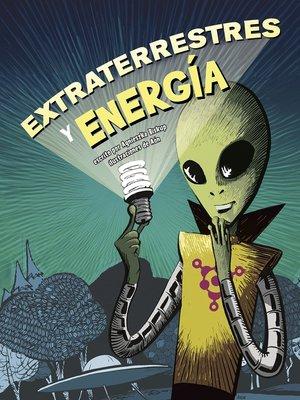 cover image of Extraterrestres y energía