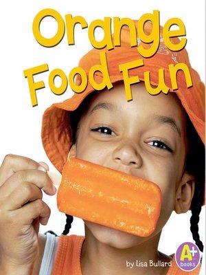cover image of Orange Food Fun