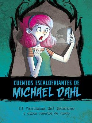 cover image of El fantasma del teléfono y otros cuentos de miedo