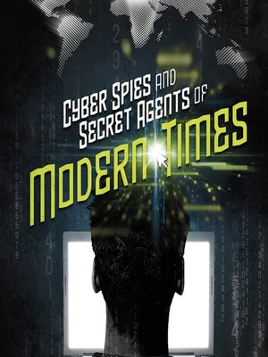 cover image of Cyber Spies and Secret Agents of Modern Times