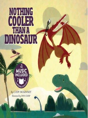 cover image of Nothing Cooler Than a Dinosaur