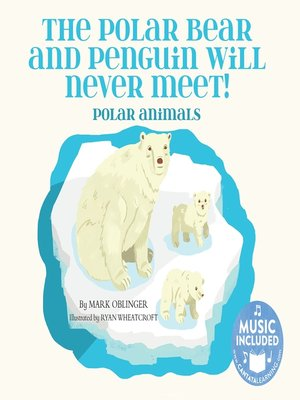 cover image of The Polar Bear and Penguin will Never Meet!
