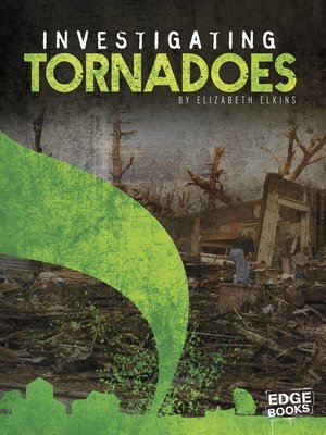 cover image of Investigating Tornadoes