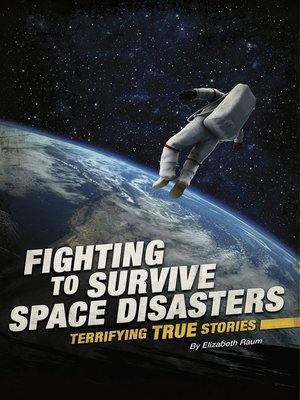 cover image of Fighting to Survive Space Disasters