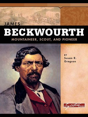beckwourth single men The life and adventures of james p beckwourth  the women served, the men next came in  the temperance orator, with the rest but there was not a single.