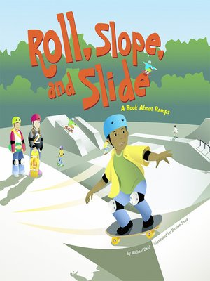 cover image of Roll, Slope, and Slide