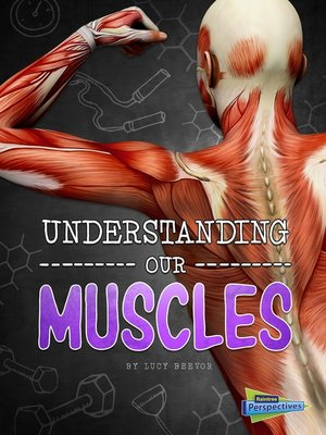 cover image of Understanding Our Muscles