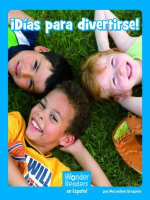 cover image of ¡Días para divertirse!