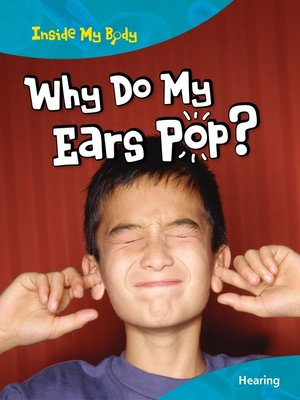 cover image of Why Do My Ears Pop?