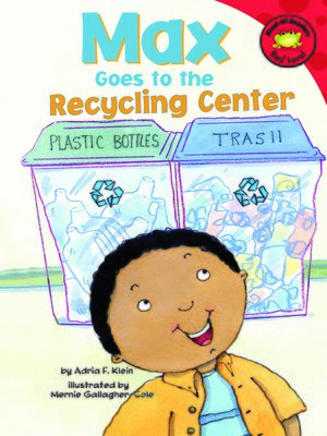 cover image of Max Goes to the Recycling Center