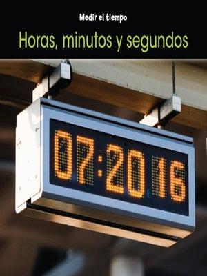 cover image of Horas, minutos y segundos