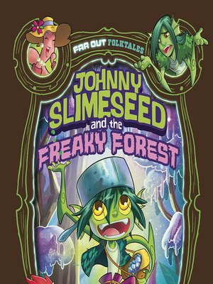 cover image of Johnny Slimeseed and the Freaky Forest