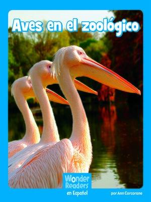 cover image of Aves en el zoologico