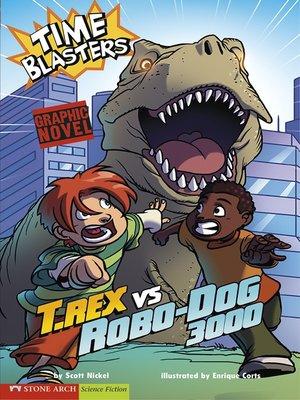 cover image of T. Rex vs Robo-Dog 3000