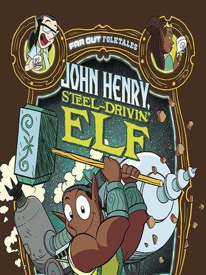 cover image of John Henry, Steel-Drivin' Elf