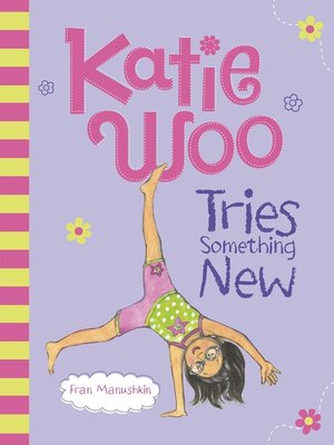 cover image of Katie Woo Tries Something New
