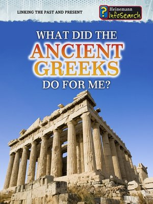 cover image of What Did the Ancient Greeks Do for Me?