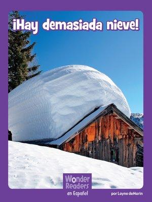 cover image of ¡ ¡Hay demasiada nieve!