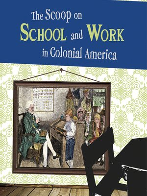 cover image of The Scoop on School and Work in Colonial America