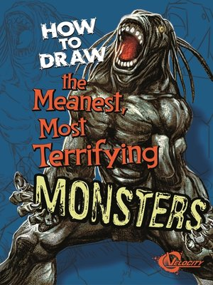 cover image of How to Draw the Meanest, Most Terrifying Monsters