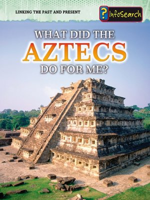 cover image of What Did the Aztecs Do for Me?