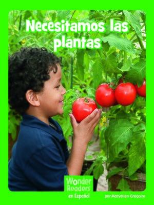 cover image of Necesitamos las plantas