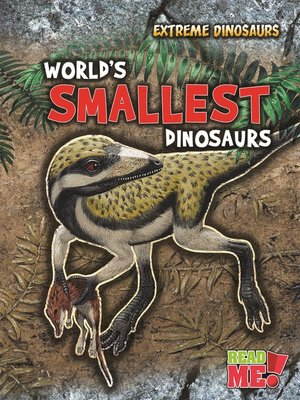 cover image of World's Smallest Dinosaurs