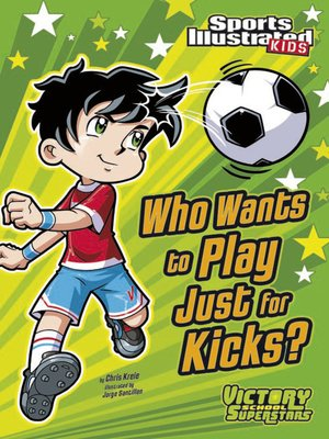 cover image of Who Wants to Play Just for Kicks?