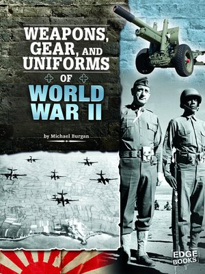 cover image of Weapons, Gear, and Uniforms of World War II