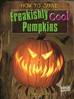 cover image of How to Carve Freakishly Cool Pumpkins