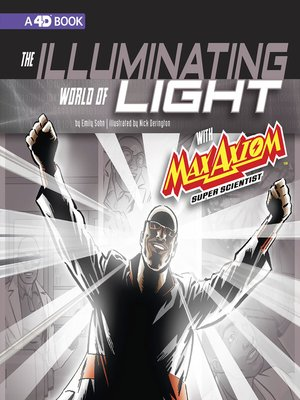 cover image of The Illuminating World of Light with Max Axiom, Super Scientist