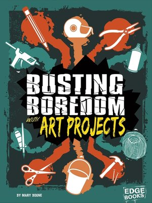 cover image of Busting Boredom with Art Projects
