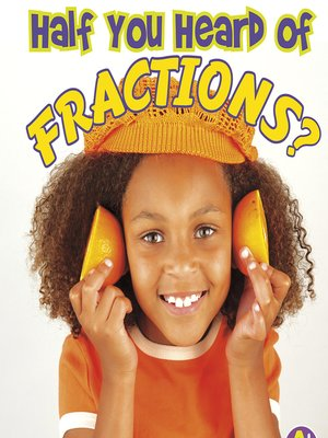 cover image of Half You Heard of Fractions?