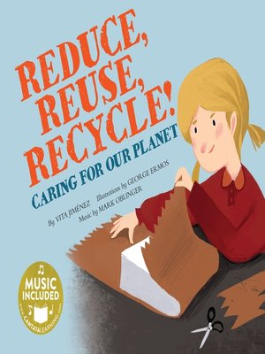 cover image of Reduce, Reuse, Recycle!
