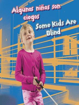 cover image of Algunos niños son ciegos / Some Kids Are Blind
