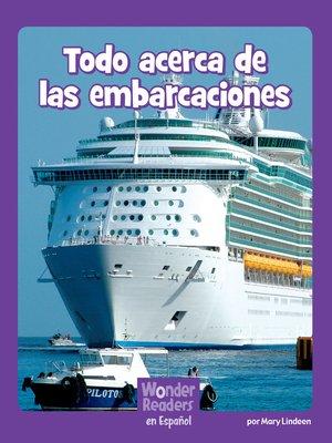 cover image of Todo acerca de las embarcaciones