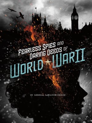 cover image of Fearless Spies and Daring Deeds of World War II
