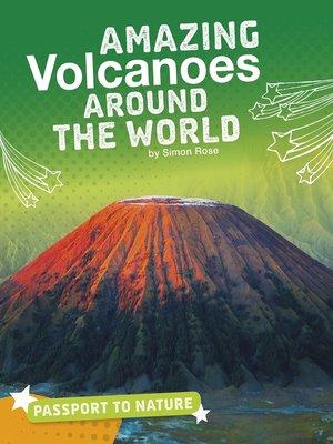 cover image of Amazing Volcanoes Around the World