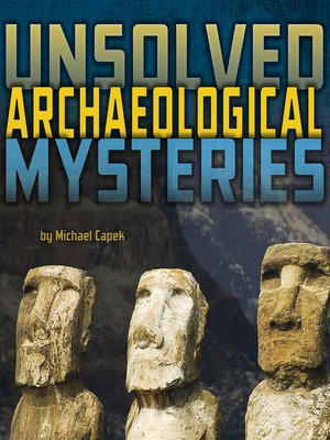 cover image of Unsolved Archaeological Mysteries