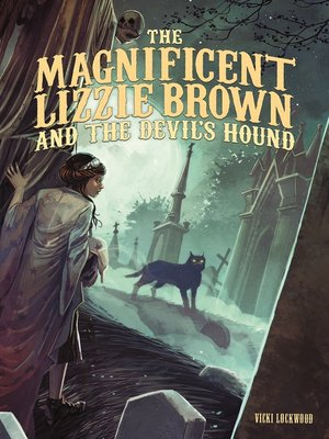 cover image of The Magnificent Lizzie Brown and the Devil's Hound