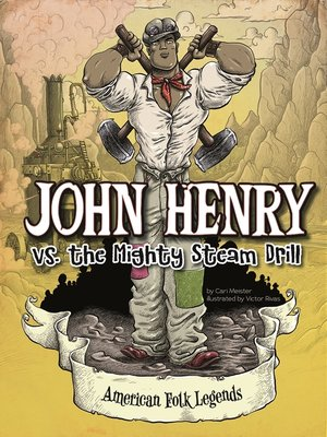 cover image of John Henry vs. the Mighty Steam Drill