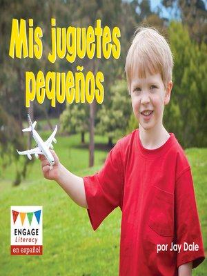 cover image of Mis juguetes pequeños