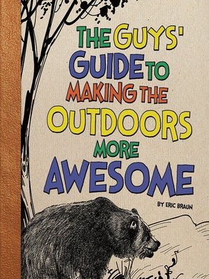 cover image of The Guys' Guide to Making the Outdoors More Awesome