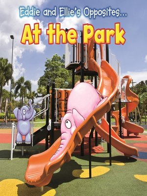 cover image of Eddie and Ellie's Opposites at the Park