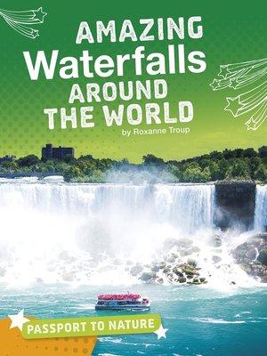 cover image of Amazing Waterfalls Around the World