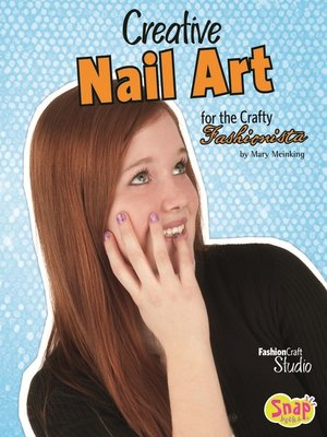 cover image of Creative Nail Art for the Crafty Fashionista