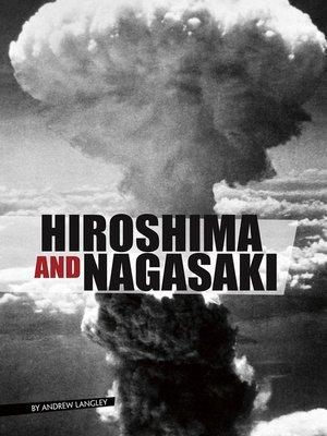 cover image of Hiroshima and Nagasaki