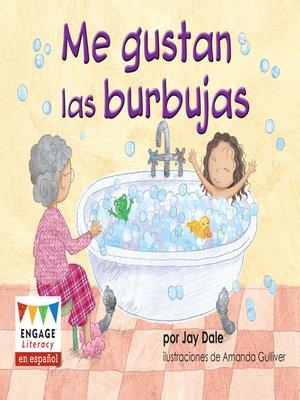 cover image of Me gustan las burbujas