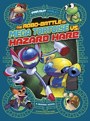 cover image of The Robo-battle of Mega Tortoise vs. Hazard Hare