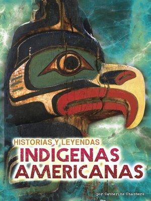 cover image of Historias y leyendas indígenas americanas